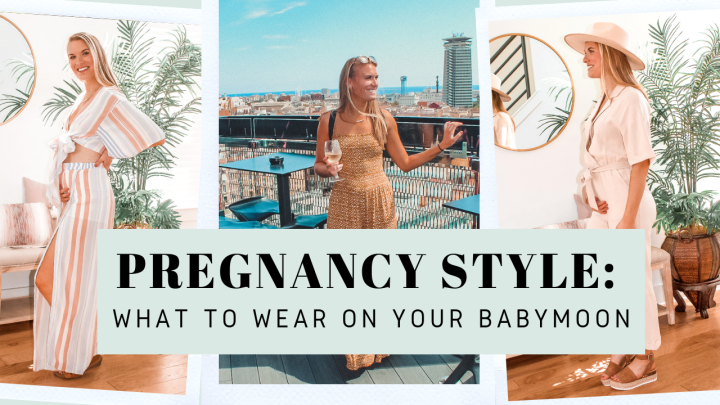 Introducing my YouTube Channel! Pregnancy Style | What to Wear on Your Babymoon